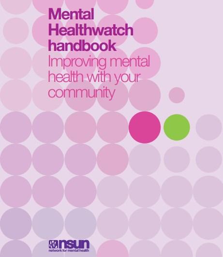 Mental Healthwatch Handbook: Improving Mental Health With